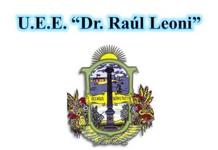 """U.E.E """"DR RAUL LEONI"""""""