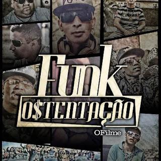Funk Ostentação – O Filme Nacional – Dublado – Assistir Filme