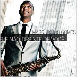 Download - Marquinhos Gomes - Ele Não Desiste de Você - 2012