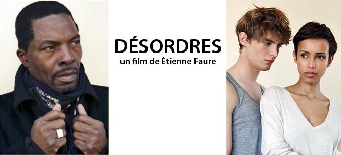 Film Désordres Isaach de Bankolé, Niels Schneider et Sonia Rolland
