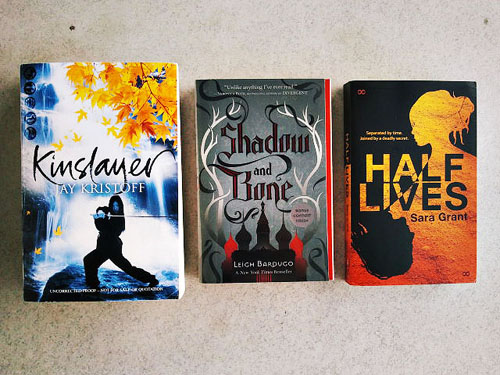 Kinslayer by Jay Kristoff (ARC) Shadow and Bone by Leigh Bardugo (borrowed) Half Lives by Sara Grant