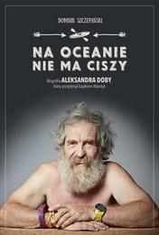 http://lubimyczytac.pl/ksiazka/271528/na-oceanie-nie-ma-ciszy-biografia-aleksandra-doby-ktory-przeplynal-kajakiem-atlantyk