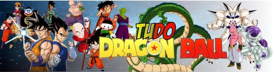 Tudo Dragon Ball.