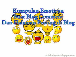 Kumpulan Emoticon Buat Blog Comment Dan Halaman Posting di Blog
