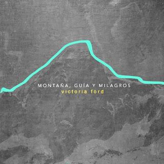 Victoria Ford Montaña, guía y milagros EP 2015