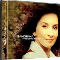 CD de - Sandrinha – Pra Ficar na História
