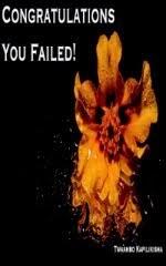 Congratulations, you failed!