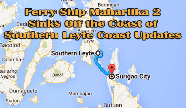 Ferry Ship Maharlika 2 Sinks Off the Coast of Southern Leyte Coast Updates