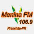 ouvir a Rádio Menina FM 106,9 Pranchita PR