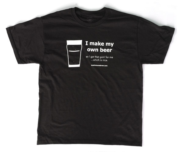 Austin homebrew supply i make my own beer t shirt 7 for Create your own shirt website