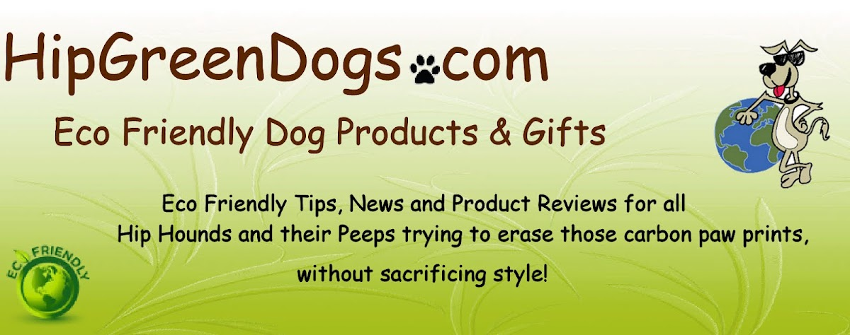 HipGreenBlog - Eco Friendly Dog Tips, News and Product Reviews