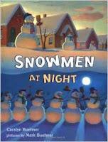 http://www.amazon.com/Snowmen-at-Night-Caralyn-Buehner/dp/0803725507