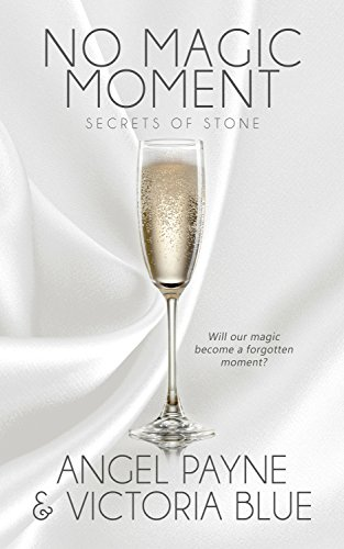No Magic Moment (Secrets of Stone #4) by Angel Payne & Victoria Blue (CR)
