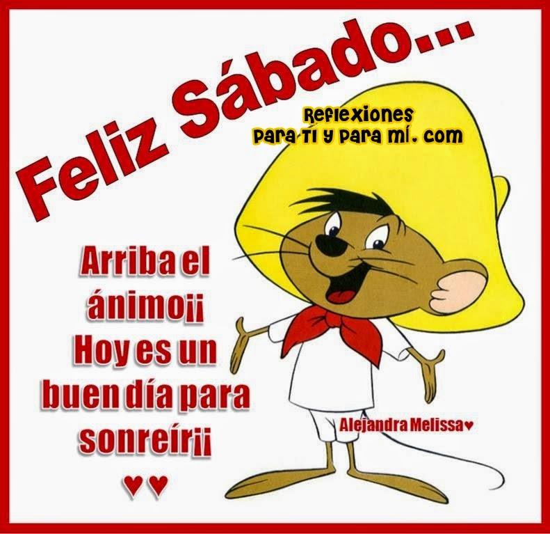 Arriba el ánimo !! Hoy es un buen día para sonreír !!  FELIZ SÁBADO ...