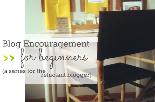 blog encouragement for beginners
