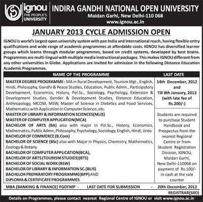 IGNOU Admission 2013, IGNOU Admission Cycle 2013, MCA, BA, B.Com, B.Sc, BCA, BTS, BSW, MLIS, BLIS, Diploma Certificate Programmes, Master Degree