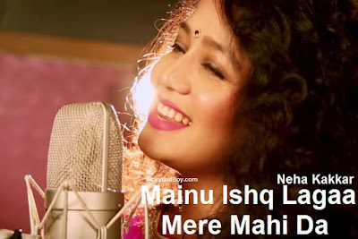 Mainu Ishq Lagaa Lyrics - Neha Kakkar | Shareek Movie