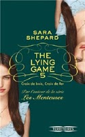 http://loisirsdesimi.blogspot.fr/2014/04/the-lying-game-tome-5-croix-de-bois.html