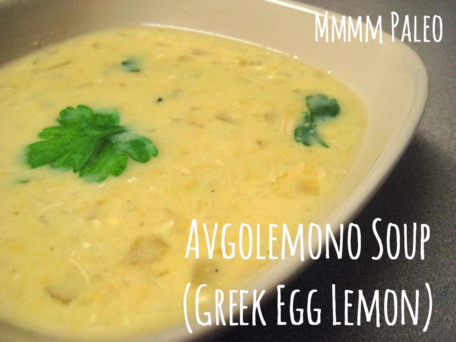 Mmmm Paleo: Avgolemono (Greek Egg Lemon) Soup