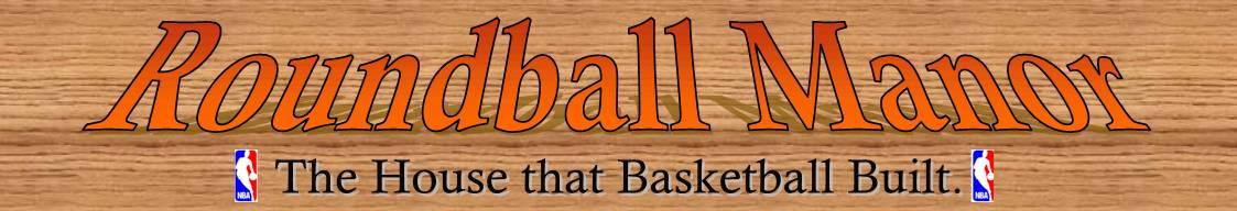 Roundball Manor - The House that Basketball Built.