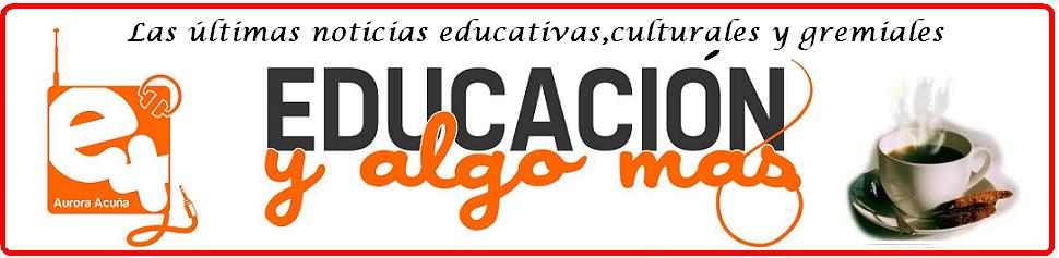 EDUCACIN ...Y ALGO MS (Noticias)
