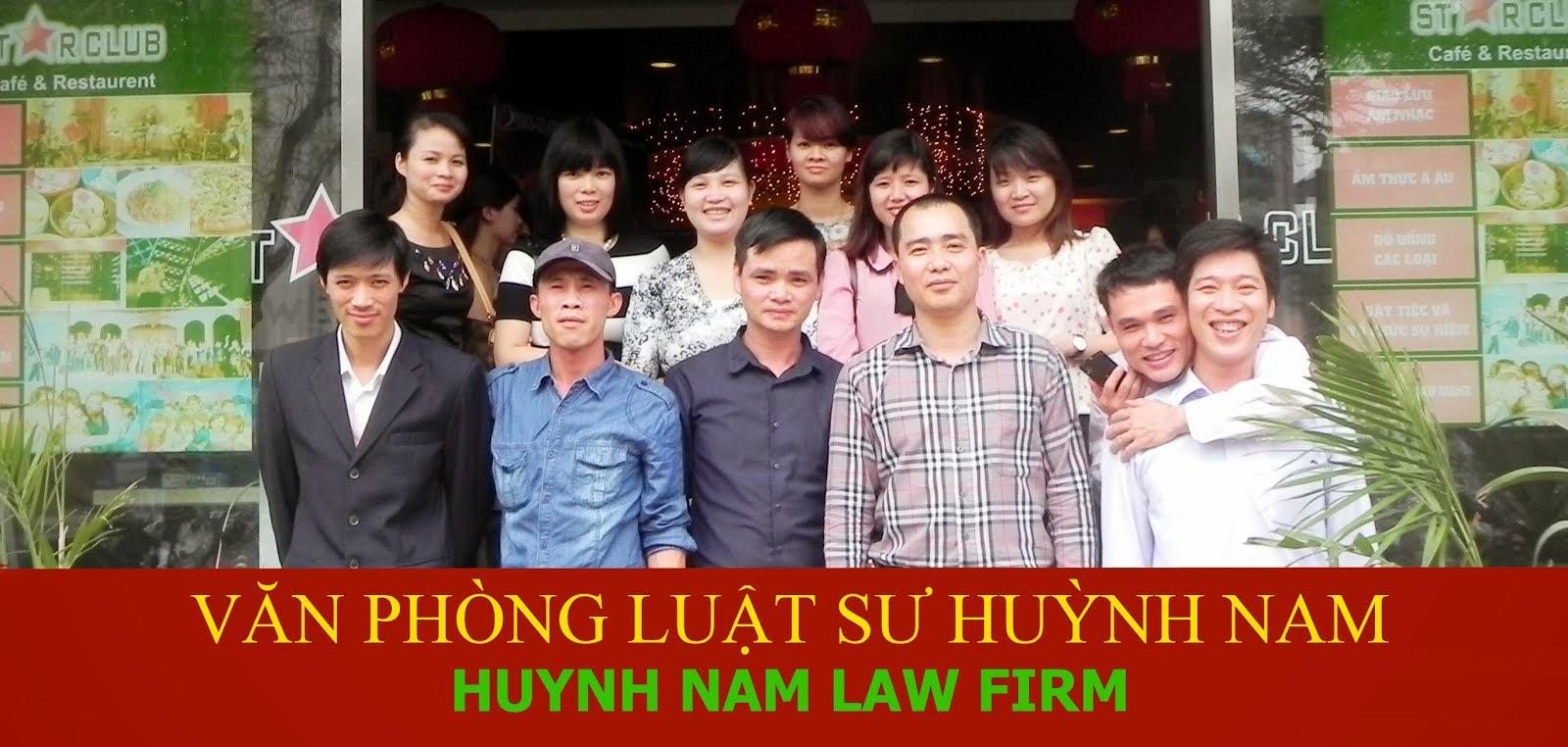 VĂN PHÒNG LUẬT SƯ HUỲNH NAM   -                                      HUYNH NAM LAW FIRM