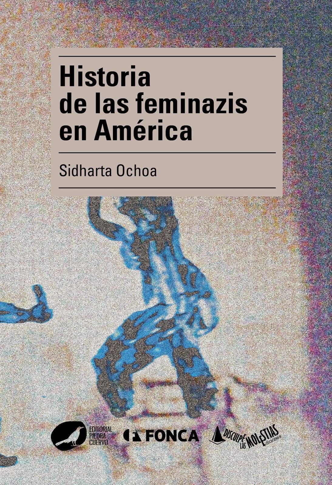 Historia de las feminazis en América de Sidharta Ochoa