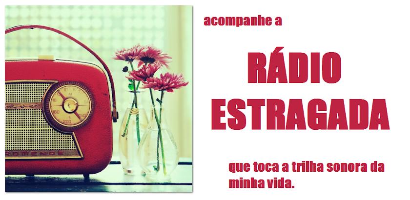 Rádio Estragada.