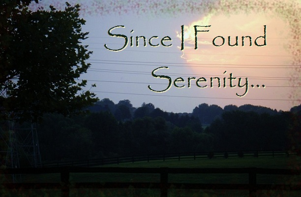 Since I Found Serenity...