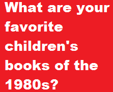 http://cftmer.blogspot.com/2013/12/the-best-childrens-books-of-1980s.html