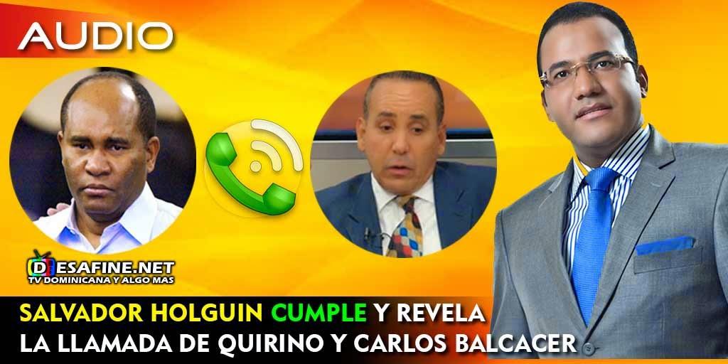 http://www.desafine.net/2015/02/salvador-holguin-cumple-y-revela-la-llamada-de-quirino-y-carlos-balcacer.html