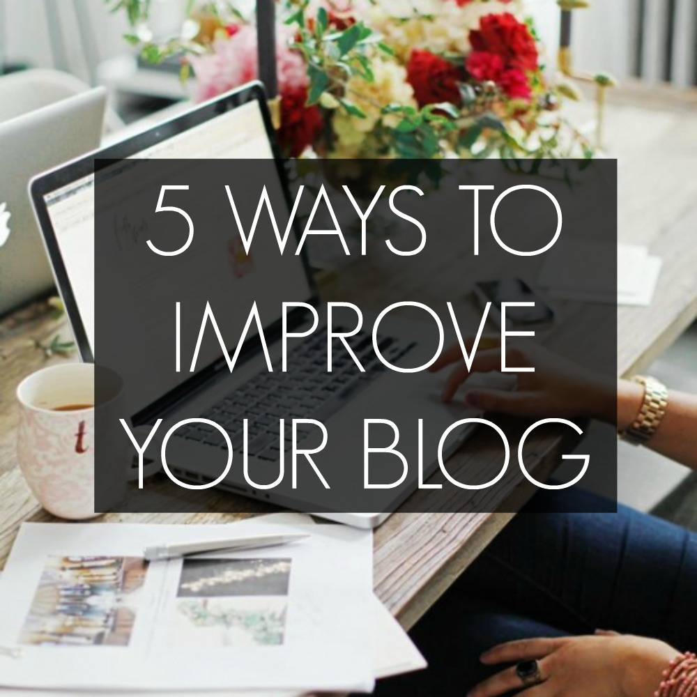ways to improve your blog and get more followers and traffic
