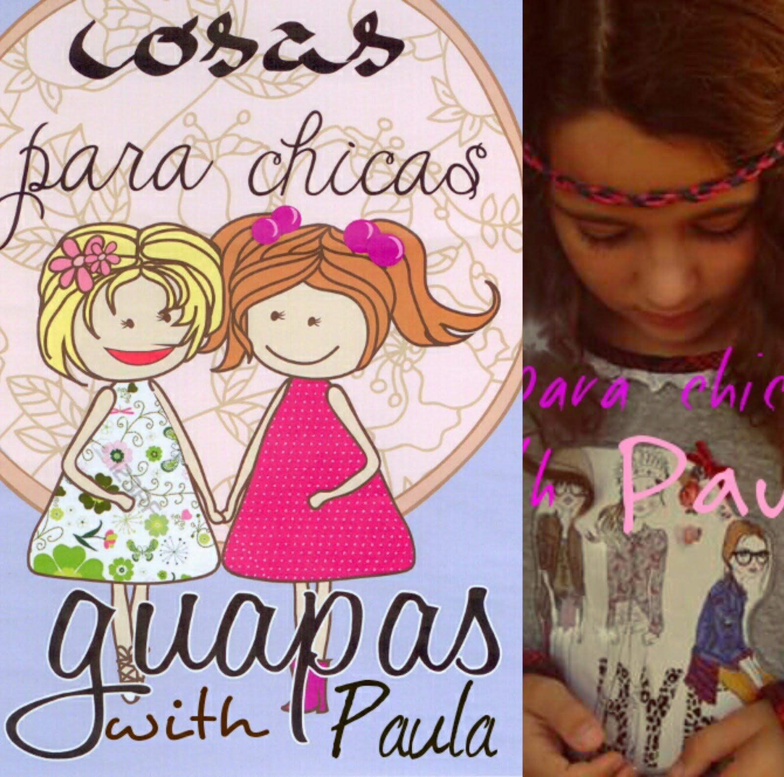 Cosas para chicas guapas with Paula