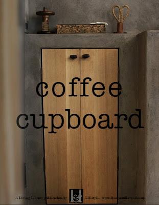 c o f f e e  cupboard - a Living Library Publication by linenandlavender.net -   http://glossi.com/linenlavender/64843-c-o-f-f-e-e-cupboard-a-living-library-publication