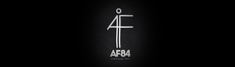 AF84 GRAPHIC DESIGN / VIDEO