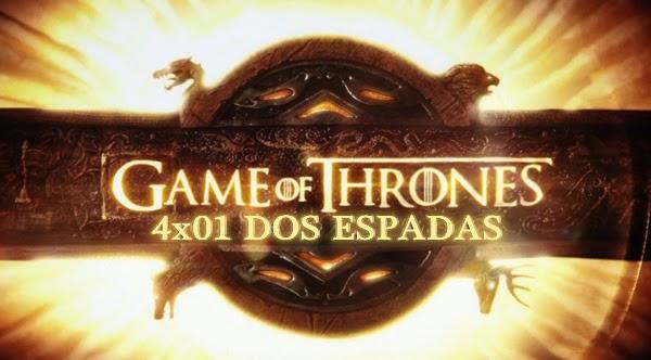 Juego de Tronos. 4x01 Dos espadas