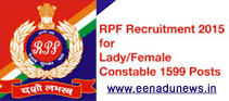 RPF 1599 Jobs Advt., RPF Constable Recruitment 2015 for Lady Constable Posts, Indian Railways RPF 1599 Female Constable Vacancies Notification 2015