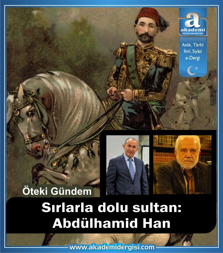 II. Abdülhamid Han, sultan II. abdülhamid han, osmanlı padişahları, videolar, prof. dr. ahmet şimşirgil, ahmet şimşirgil, Öteki Gündem, İhsan Süreyya Sırma, Tarih, siyonizm, israil,
