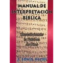 MANUAL DE INTERPRETACIÓN BÍBLICA - J. EDWIN HARTILL
