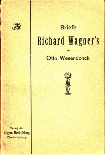 Briefe Von Wagner : Otto und mathilde wesendonck albert heintz