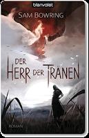 http://readingtidbits.blogspot.de/2013/12/rezension-der-herr-der-tranen-von-sam.html
