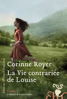 """""""La Vie contrariée de Louise"""" de Corine Royer Ed. Héloise d'Ormesson"""