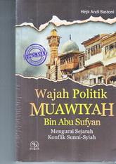 wajah politik muawiyah bin abi sufyan rumah buku buku dakwah toko buku online