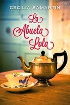 http://lecturasmaite.blogspot.com.es/2013/05/la-abuela-lola-de-cecilia-samartin.html