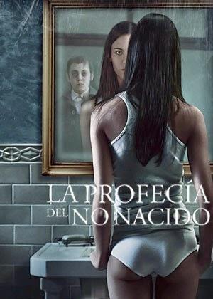 La Profecia del no Nacido (2009)
