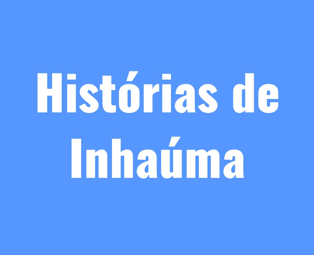 BLOG HISTÓRIAS DE INHAÚMA