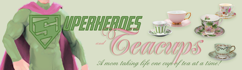 Superheroes and Teacups