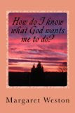 How Do I Know What God Wants Me to Do?