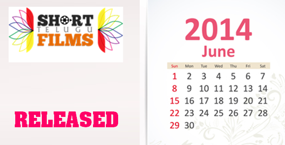 SHORT FILMS RELEASED IN JUNE 2014 - TELUGU