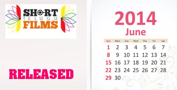 SHORT FILMS RELEASED IN JUNE 2014 - TELUGU
